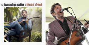A Friend of a Friend - Dave Rawlings Machine