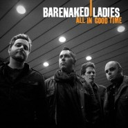 All in Good Time - Barenaked Ladies