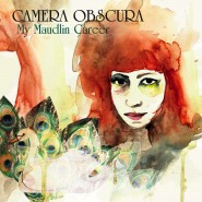 My Maudlin Career - Camera Obscura