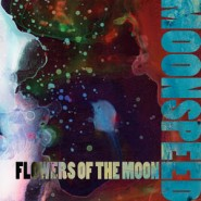 Flowers of the Moon - Moonspeed