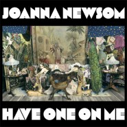 Have One on Me - Joanna Newsom