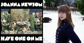 Have One on Me – Joanna Newsom
