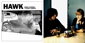 Hawk - Isobel Campbell and Mark Lanegan