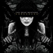 Horehound - The Dead Weather