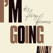 I'm Going Away - The Fiery Furnaces