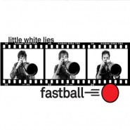 Little White Lies - Fastball