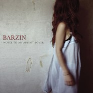 Notes to an Absent Lover - Barzin