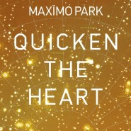 Quicken the Heart - Maxïmo Park
