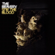 Stir the Blood - The Bravery