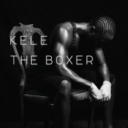 The Boxer - Kele