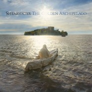 The Golden Archipelago - Shearwater