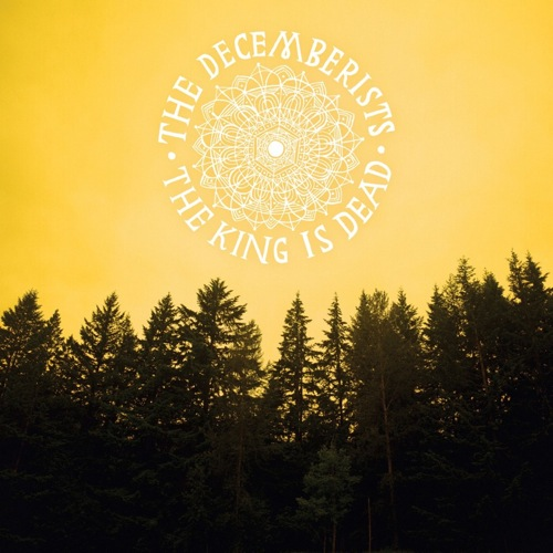 The King Is Dead - The Decemberists