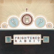 The Winter of Mixed Drinks - Frightened Rabbit