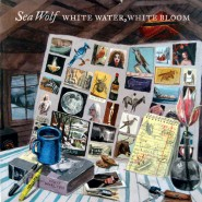 White Water, White Bloom - Sea Wolf
